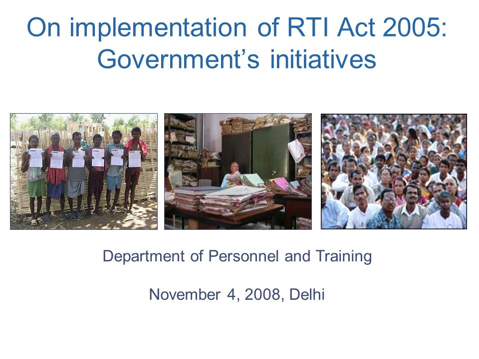 RTI regime in India: facts RTI Act 2005 operational since October 2005 Information Commissions at the central level as well as at the state levels (except in J&K) are working Capacity building of different stakeholders on RTI is in progress since December 2005 GOI has drawn up program for smooth implementation of the RTI Act, during 11 th Five Year Plans Slide 2