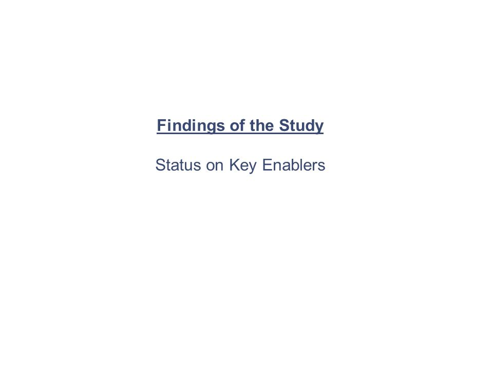 Findings of the Study Status on Key Enablers