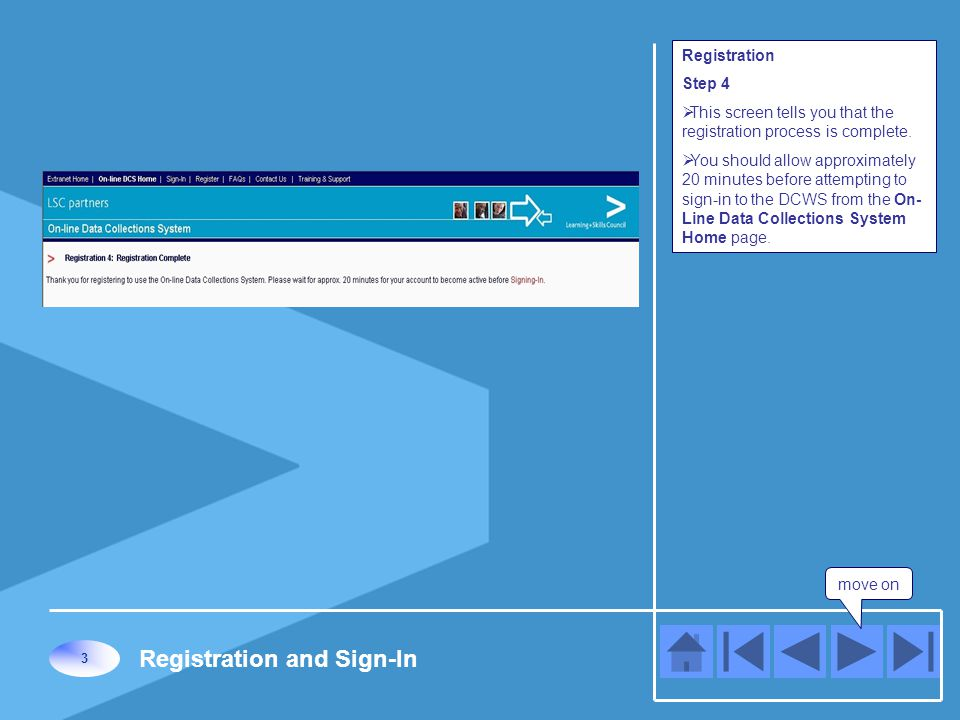 move on 3 Registration and Sign-In Registration Step 4  This screen tells you that the registration process is complete.