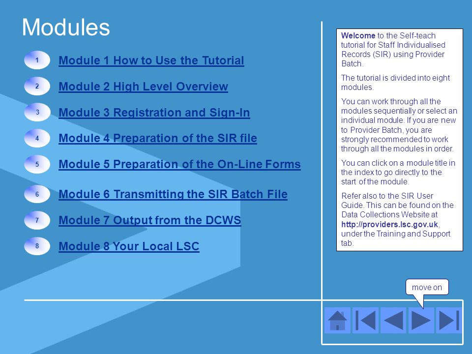 Module 1 How to Use the Tutorial move on You can navigate your way through the tutorial by using the forward and backward buttons below.