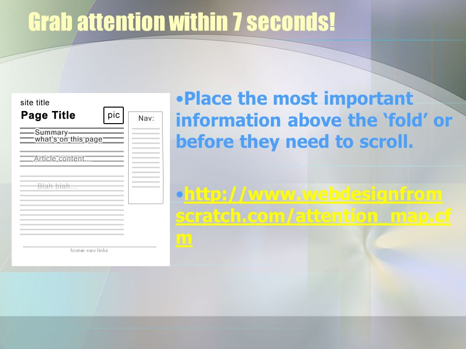 Grab attention within 7 seconds.