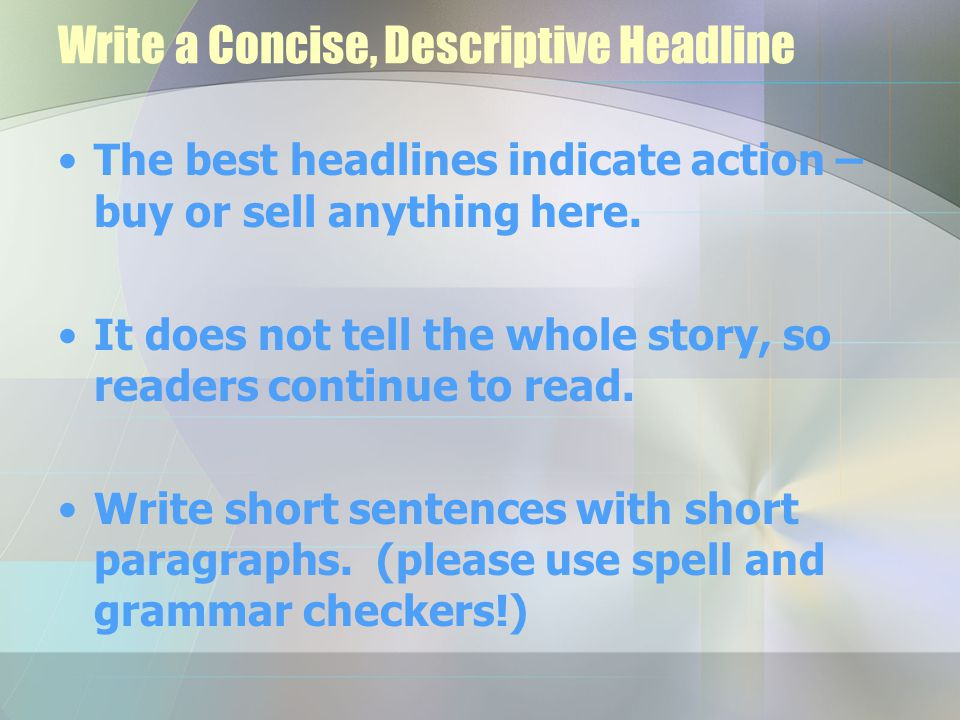 Write a Concise, Descriptive Headline The best headlines indicate action – buy or sell anything here.