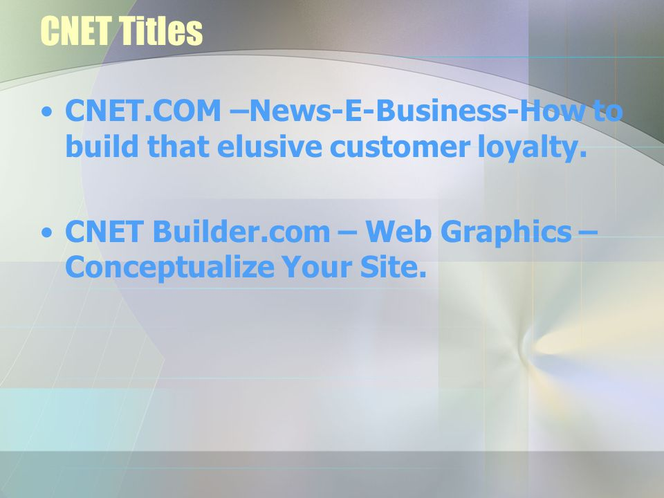 CNET Titles CNET.COM –News-E-Business-How to build that elusive customer loyalty.