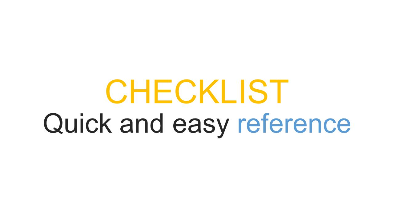 CHECKLIST Quick and easy reference