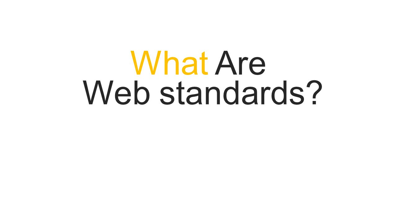 Web standards What Are