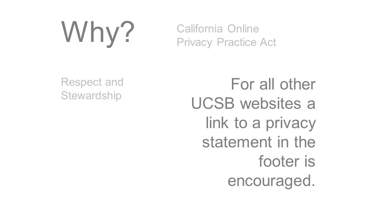 For all other UCSB websites a link to a privacy statement in the footer is encouraged.