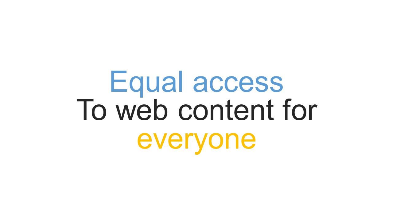 Equal access To web content for everyone