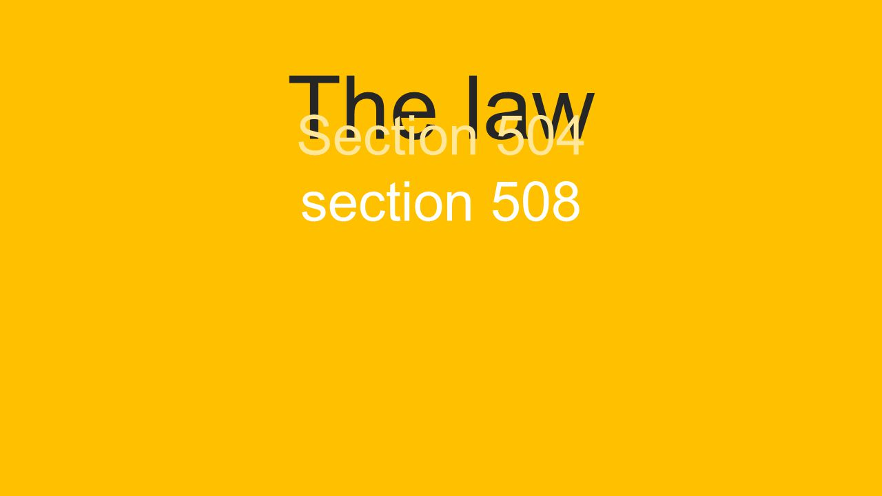 The law Section 504 section 508 Americans with disabilities act (ADA) Office of Civil Rights (OCR)