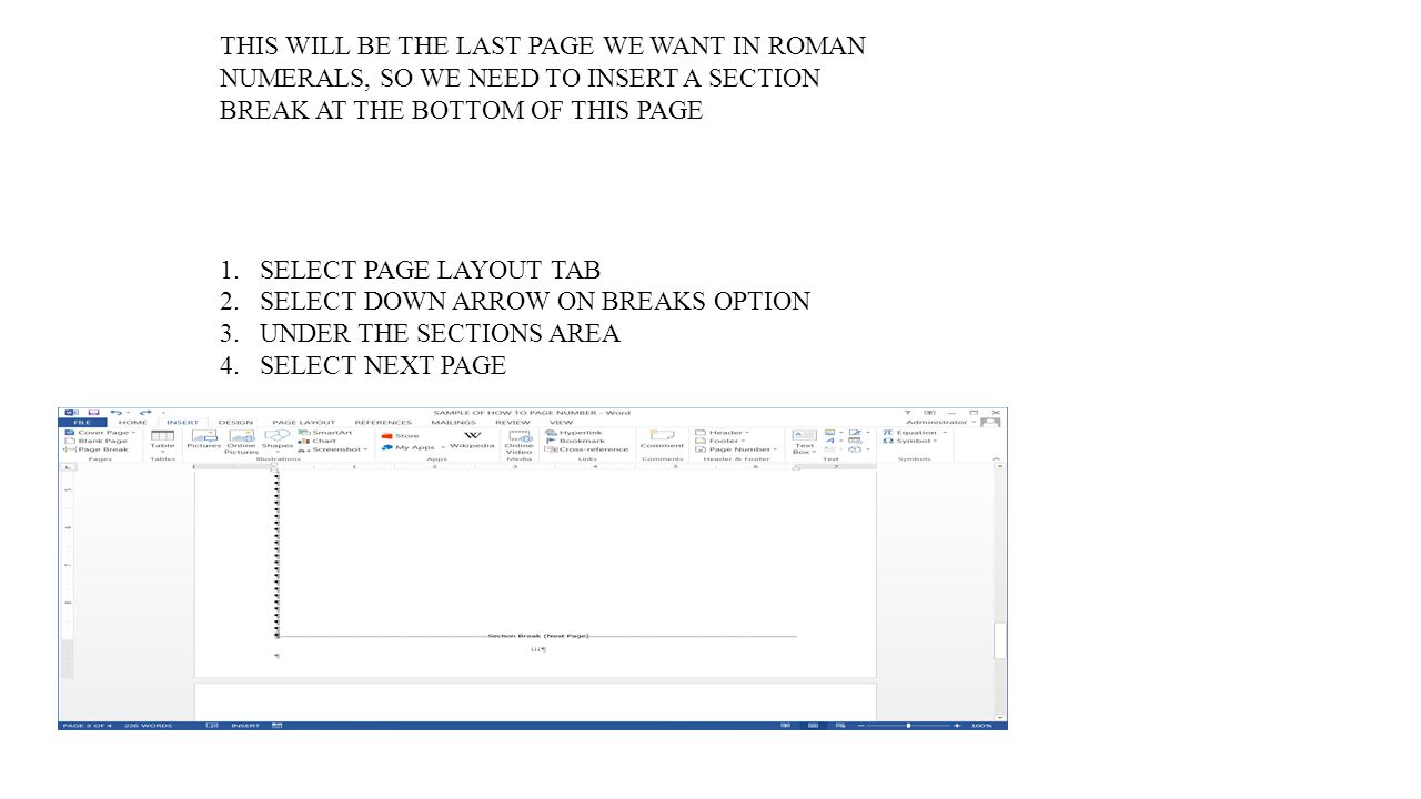 THIS WILL BE THE LAST PAGE WE WANT IN ROMAN NUMERALS, SO WE NEED TO INSERT A SECTION BREAK AT THE BOTTOM OF THIS PAGE 1.SELECT PAGE LAYOUT TAB 2.SELEC