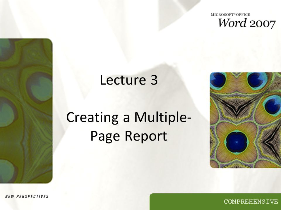 COMPREHENSIVE Lecture 3 Creating a Multiple- Page Report