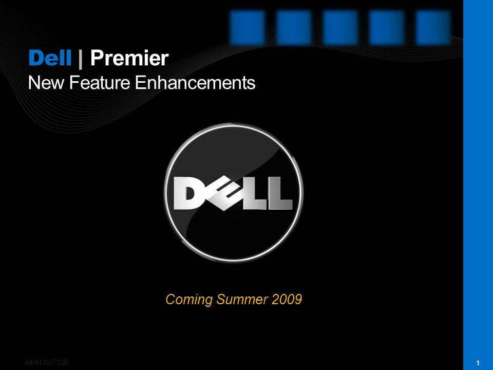 1 Dell | Premier New Feature Enhancements Coming Summer 2009 ad: 910007528