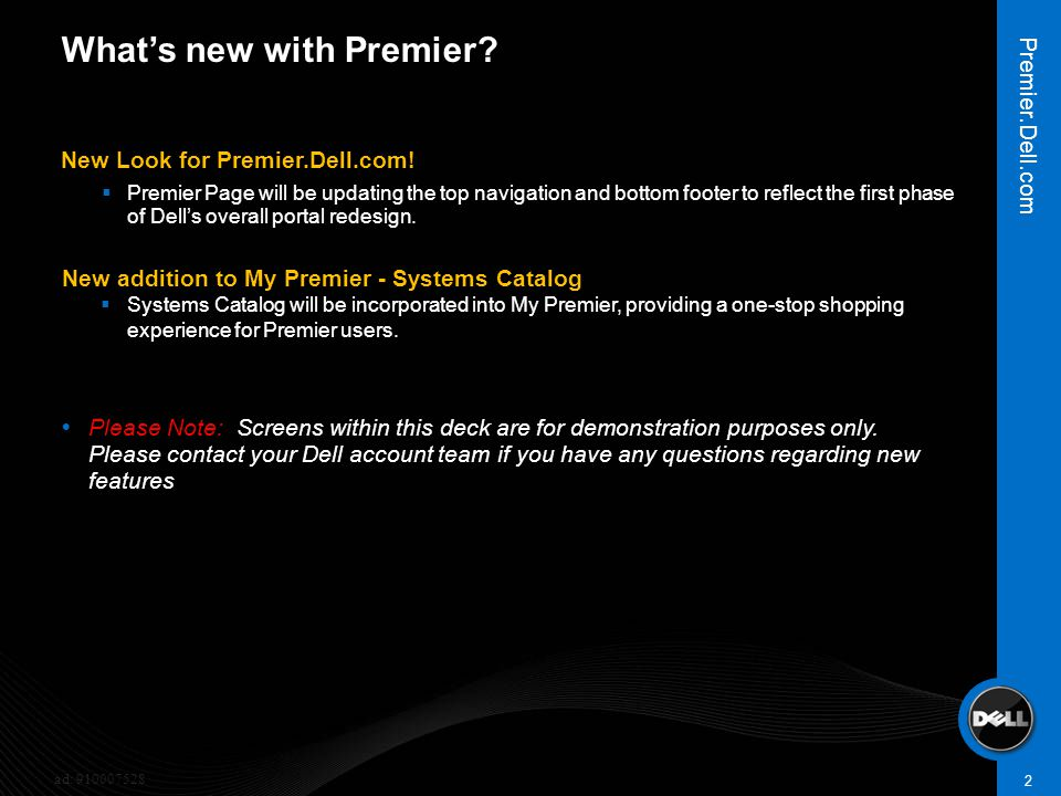 New Look for Premier.Dell.com!  Premier Page will be updating the top navigation and bottom footer to reflect the first phase of Dell's overall porta