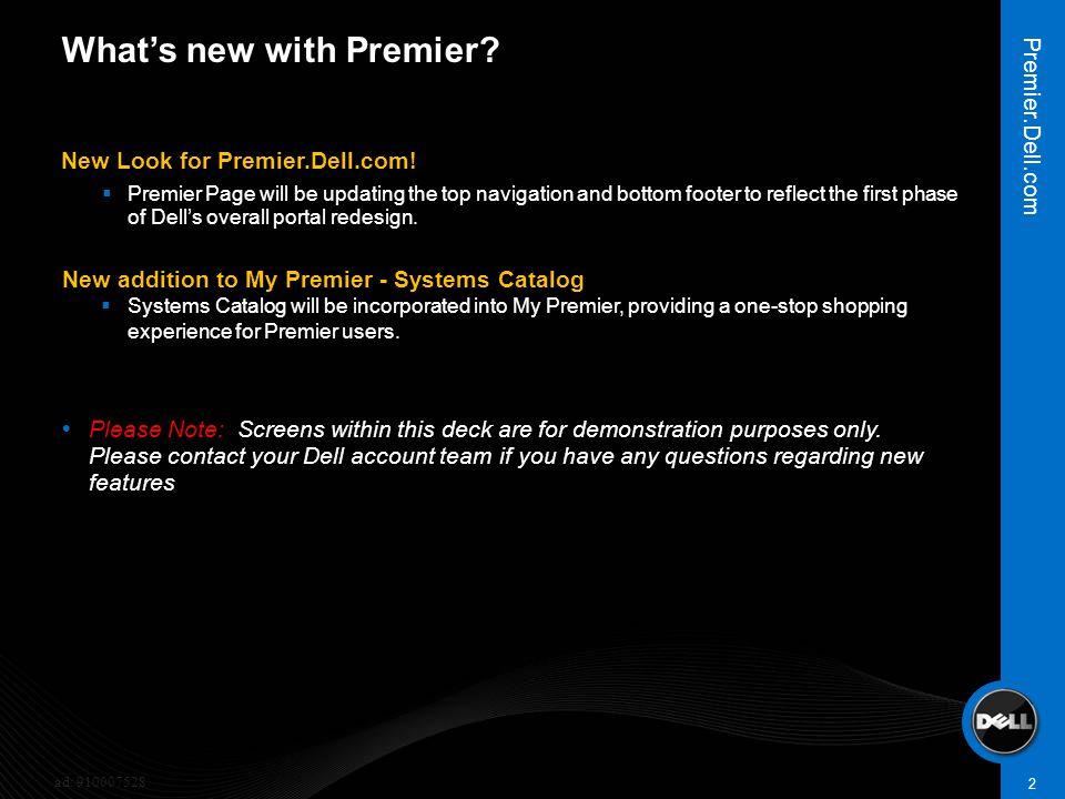 3 Premier.Dell.com ad: 910007528 Current ViewNew View New Look for Premier.Dell.com!