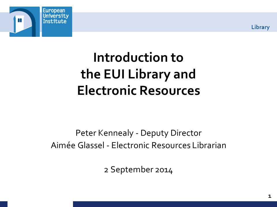Library Welcome to the EUI Library 2 +