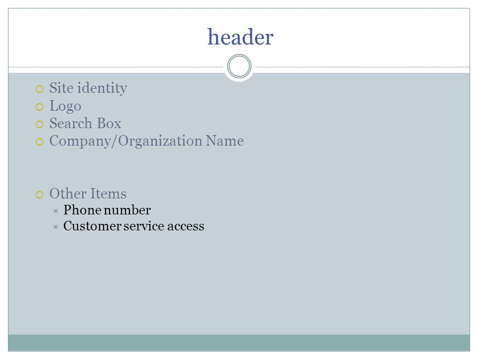 header  Site identity  Logo  Search Box  Company/Organization Name  Other Items  Phone number  Customer service access