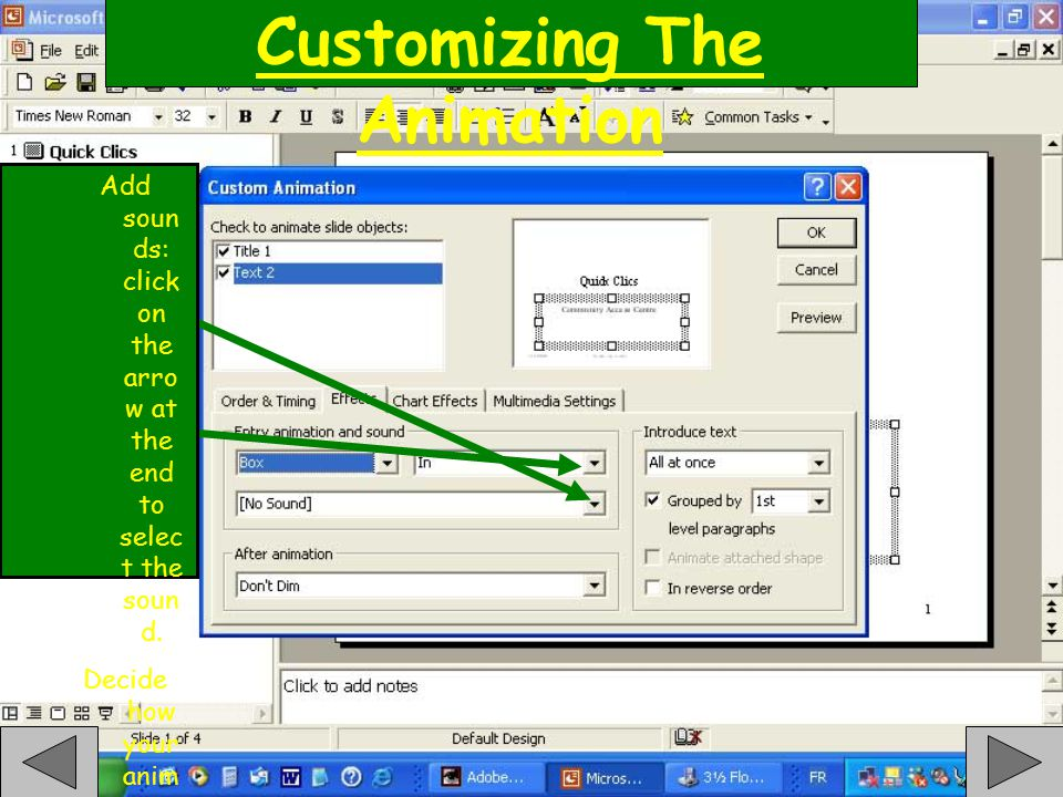 Customizing The Animation Add soun ds: click on the arro w at the end to selec t the soun d.