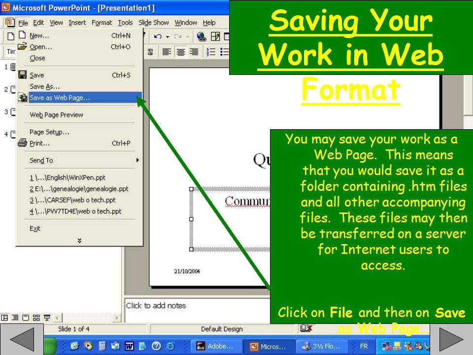 Saving Your Work in Web Format You may save your work as a Web Page.