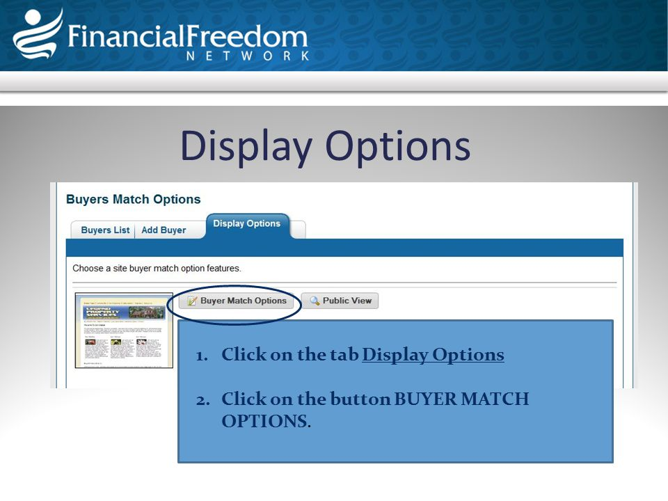 Display Options 1.Click on the tab Display Options 2.Click on the button BUYER MATCH OPTIONS.