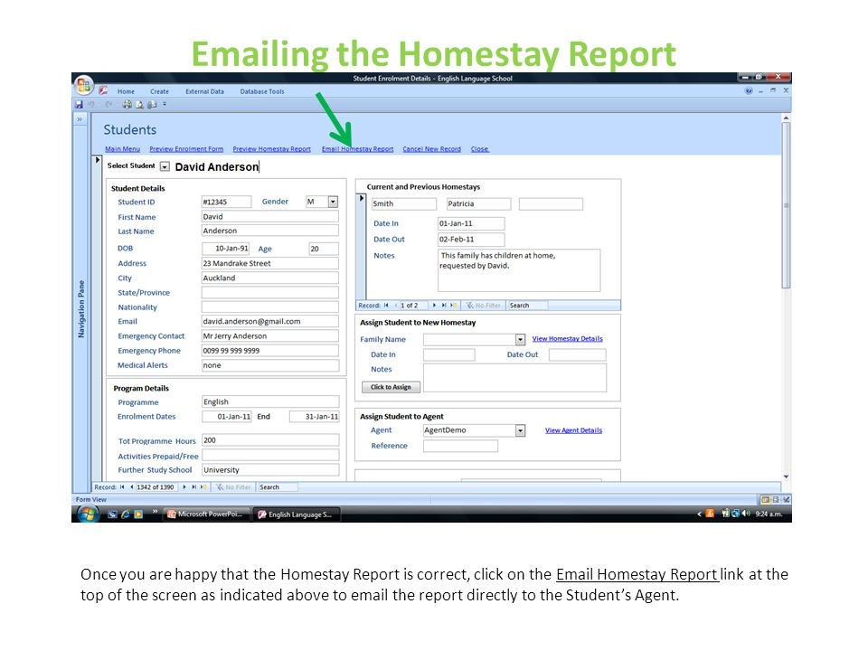 Emailing the Homestay Report Once you are happy that the Homestay Report is correct, click on the Email Homestay Report link at the top of the screen