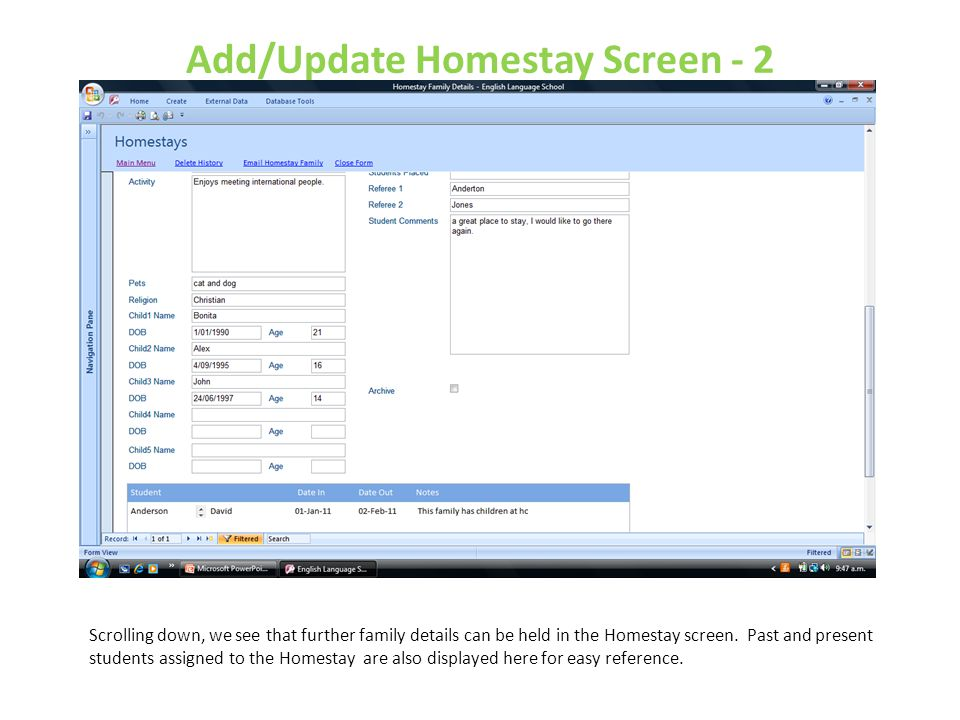 Add/Update Homestay Screen - 2 Scrolling down, we see that further family details can be held in the Homestay screen. Past and present students assign