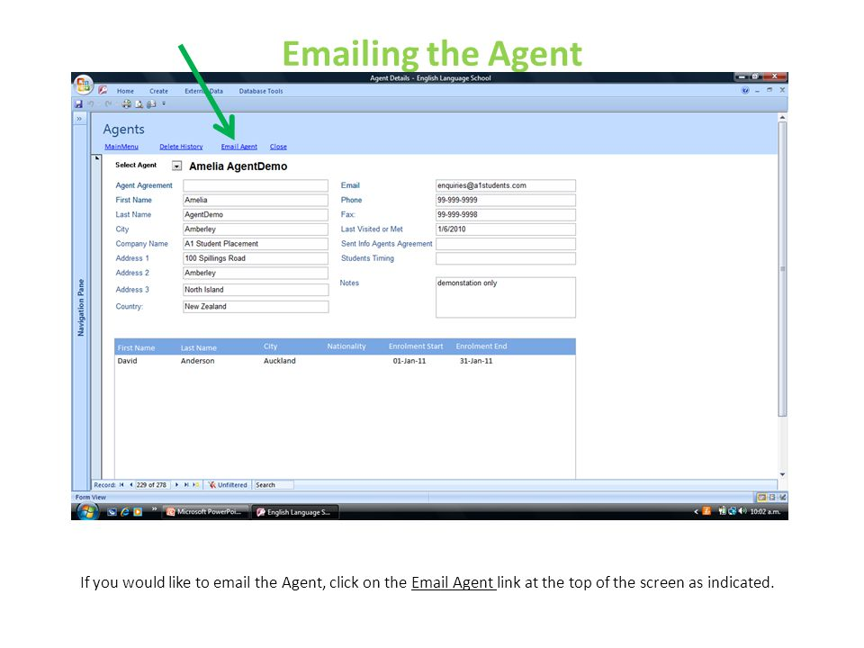 Emailing the Agent If you would like to email the Agent, click on the Email Agent link at the top of the screen as indicated.