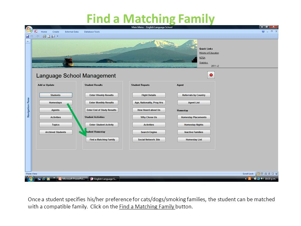Find a Matching Family Once a student specifies his/her preference for cats/dogs/smoking families, the student can be matched with a compatible family