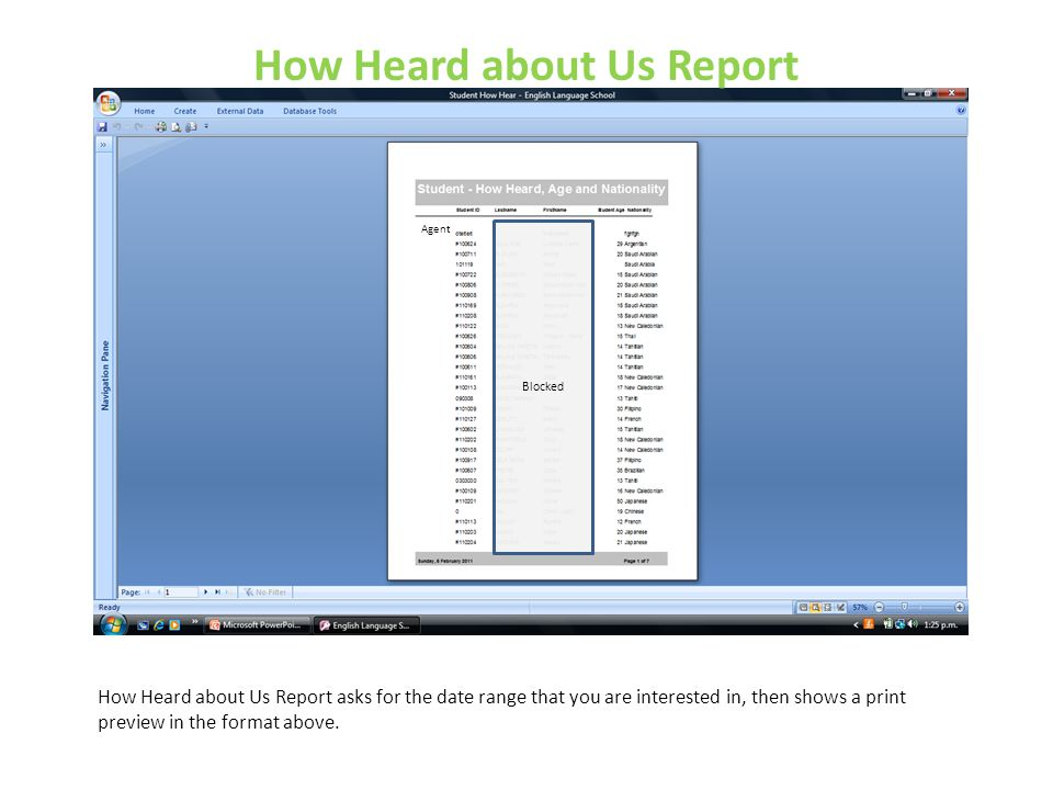 How Heard about Us Report How Heard about Us Report asks for the date range that you are interested in, then shows a print preview in the format above