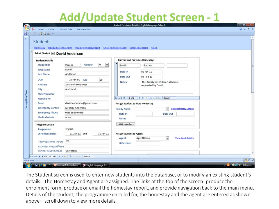 Add/Update Student Screen - 1 The Student screen is used to enter new students into the database, or to modify an existing student's details. The Home