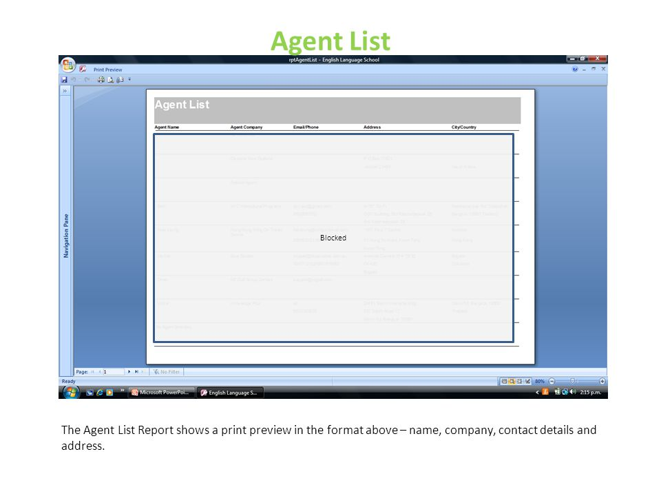 Agent List The Agent List Report shows a print preview in the format above – name, company, contact details and address. Blocked