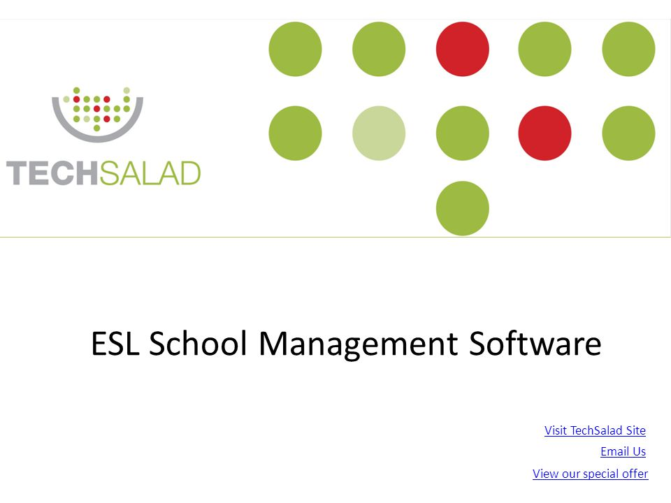 ESL School Management Software Visit TechSalad Site Email Us View our special offer