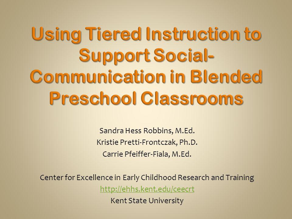 Sandra Hess Robbins, M.Ed. Kristie Pretti-Frontczak, Ph.D.
