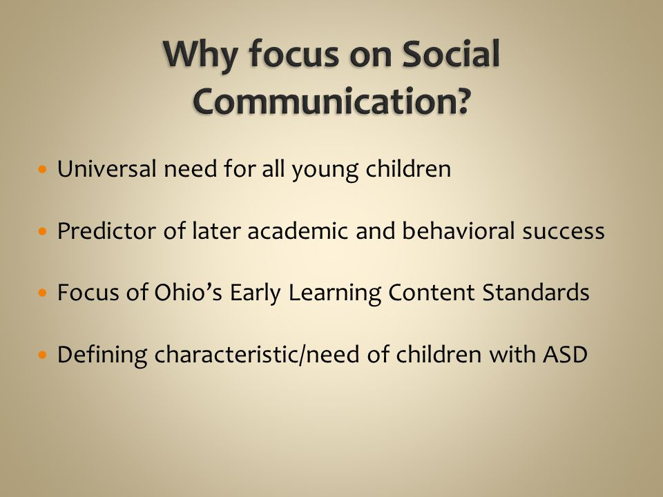 Universal need for all young children Predictor of later academic and behavioral success Focus of Ohio's Early Learning Content Standards Defining cha