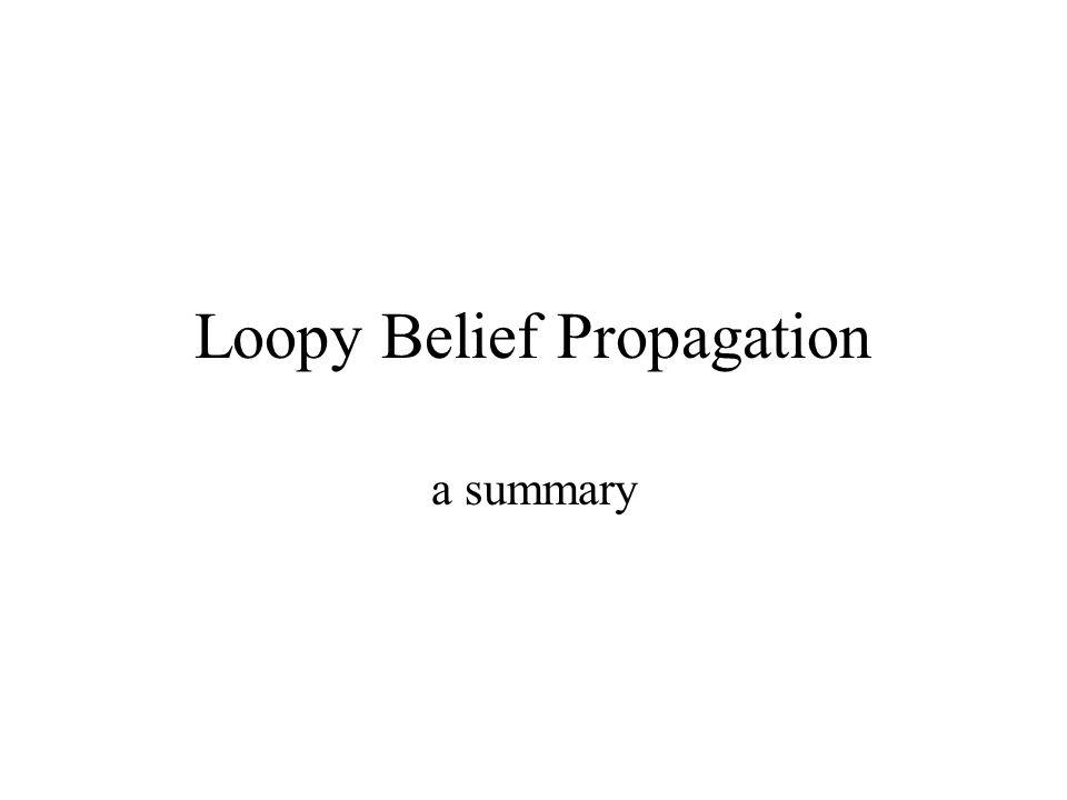 Loopy Belief Propagation a summary