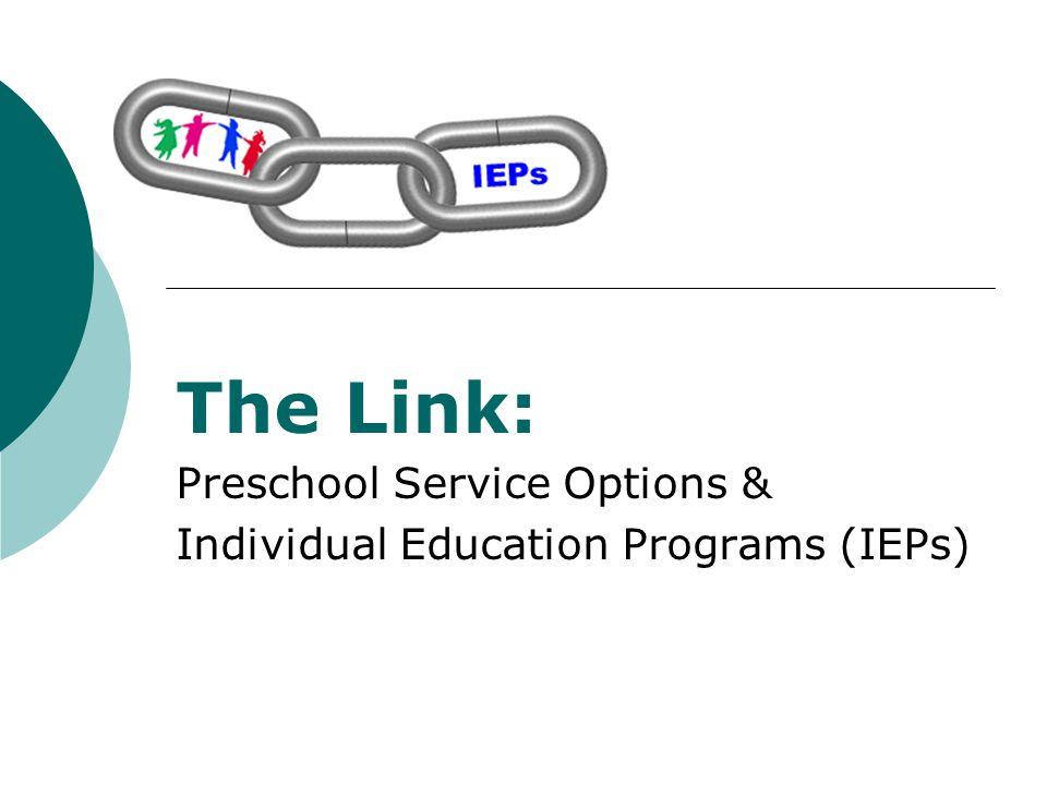 The Link: Preschool Service Options & Individual Education Programs (IEPs)