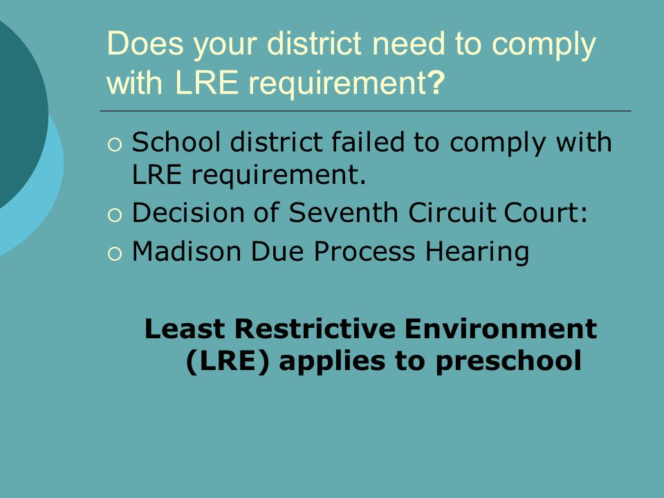 Does your district need to comply with LRE requirement?  School district failed to comply with LRE requirement.  Decision of Seventh Circuit Court: