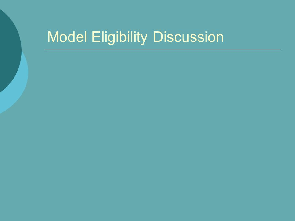 Model Eligibility Discussion
