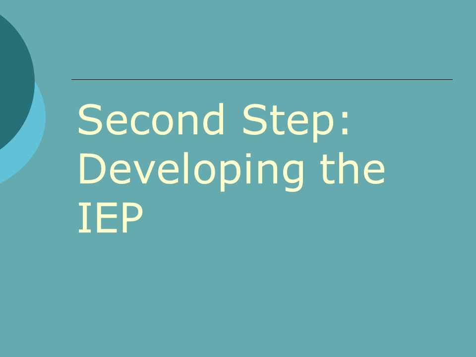 Second Step: Developing the IEP