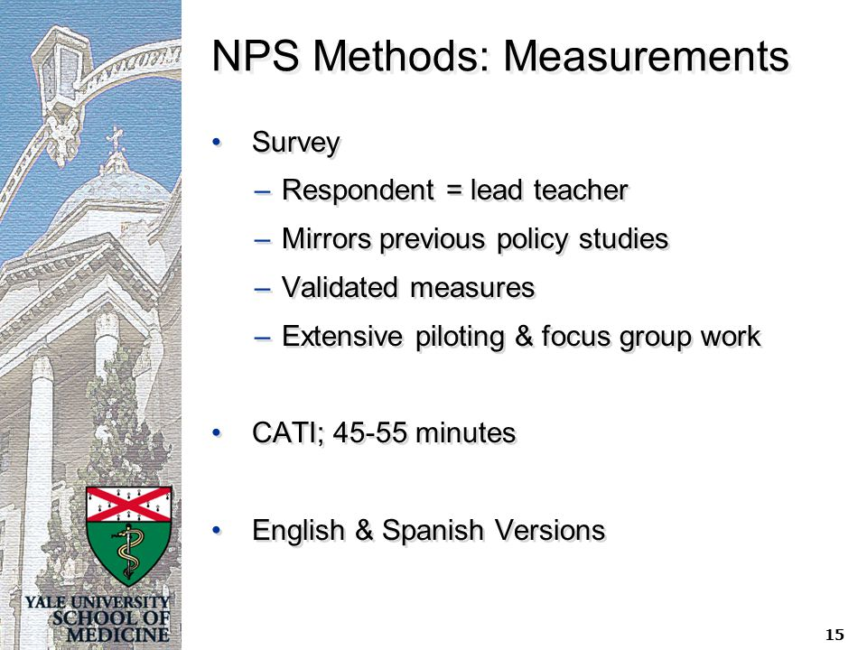 15 NPS Methods: Measurements Survey –Respondent = lead teacher –Mirrors previous policy studies –Validated measures –Extensive piloting & focus group