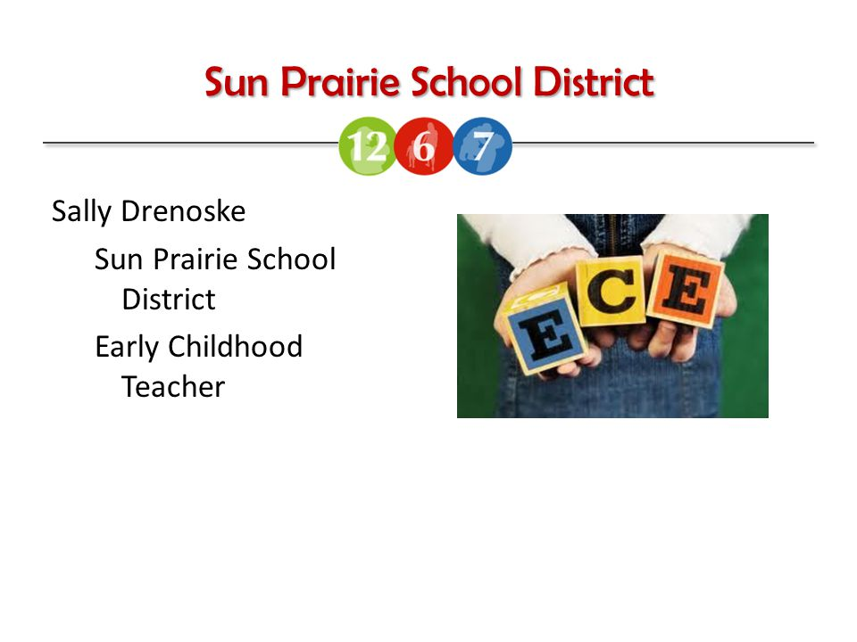Sun Prairie School District Sally Drenoske Sun Prairie School District Early Childhood Teacher