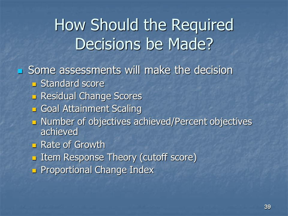 39 How Should the Required Decisions be Made.
