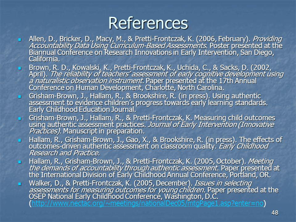 48 References Allen, D., Bricker, D., Macy, M., & Pretti-Frontczak, K.
