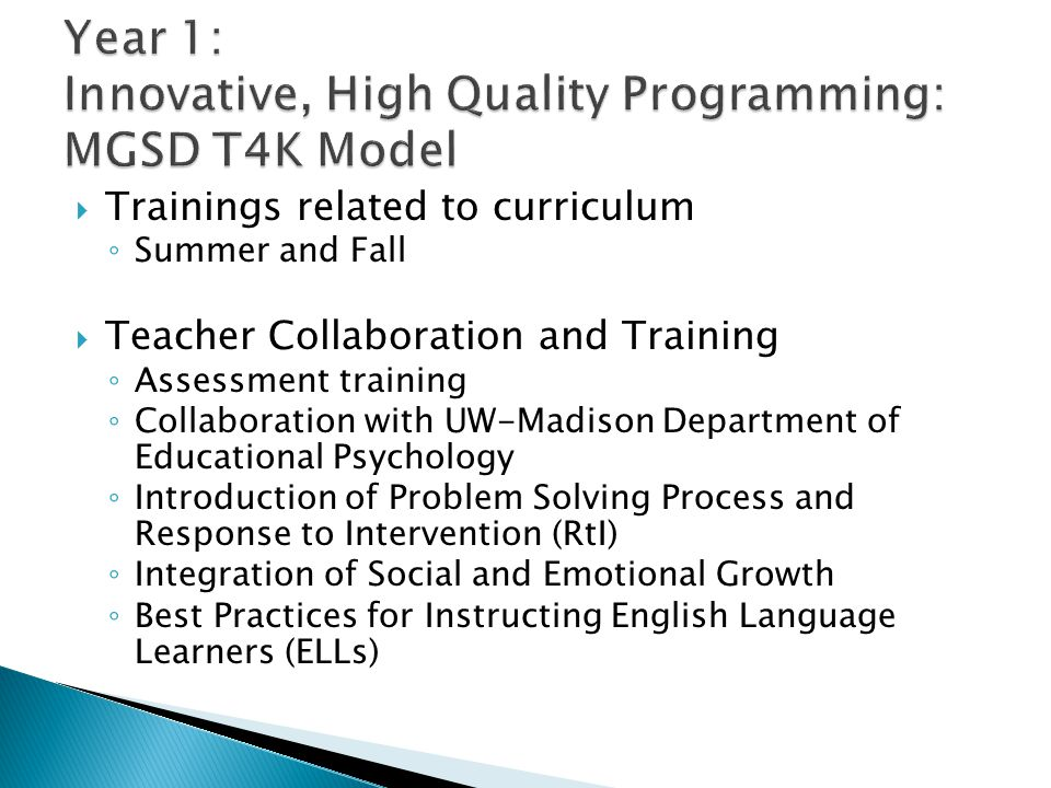  Trainings related to curriculum ◦ Summer and Fall  Teacher Collaboration and Training ◦ Assessment training ◦ Collaboration with UW-Madison Departm
