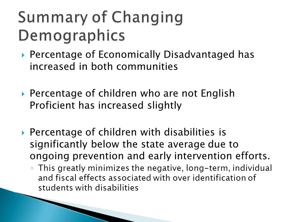  Percentage of Economically Disadvantaged has increased in both communities  Percentage of children who are not English Proficient has increased sli