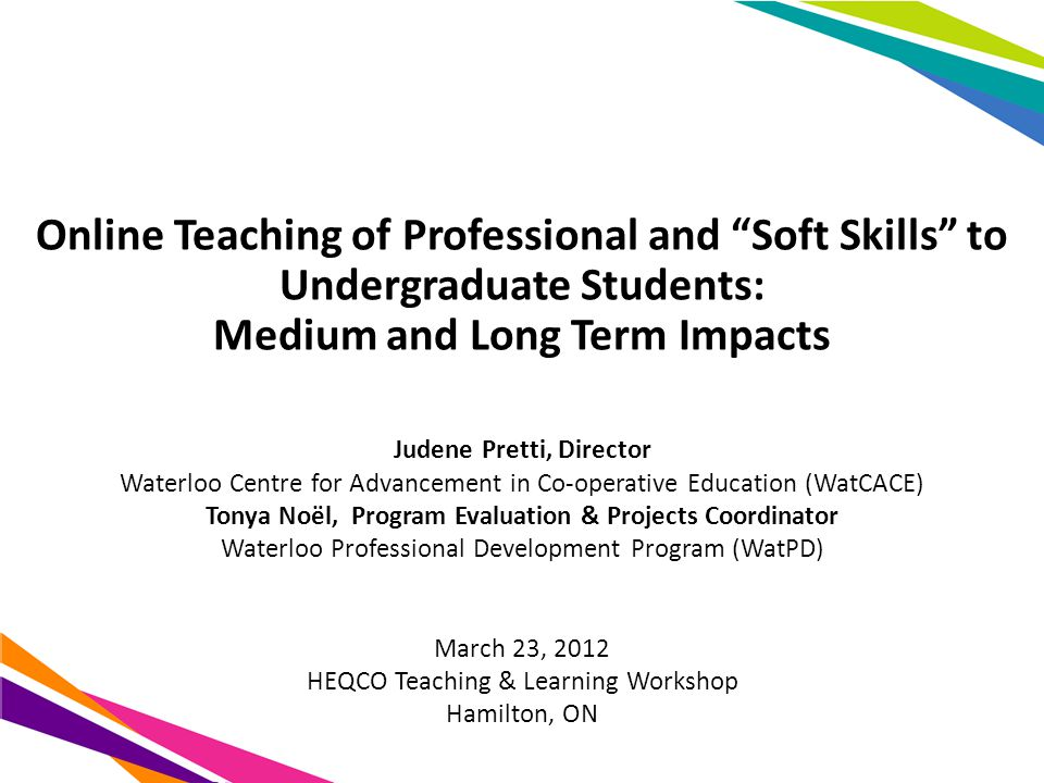 Current Project: Additional Sources HEQCO surveys – Analyze data collected in the work integrated learning survey to improve understanding of differences between co-op students and non-co-op students – Review employer responses to determine if differences exist between Waterloo and other institutions uWaterloo Office of Alumni Affairs – Liaise to determine if any of their studies measure WatPD objectives