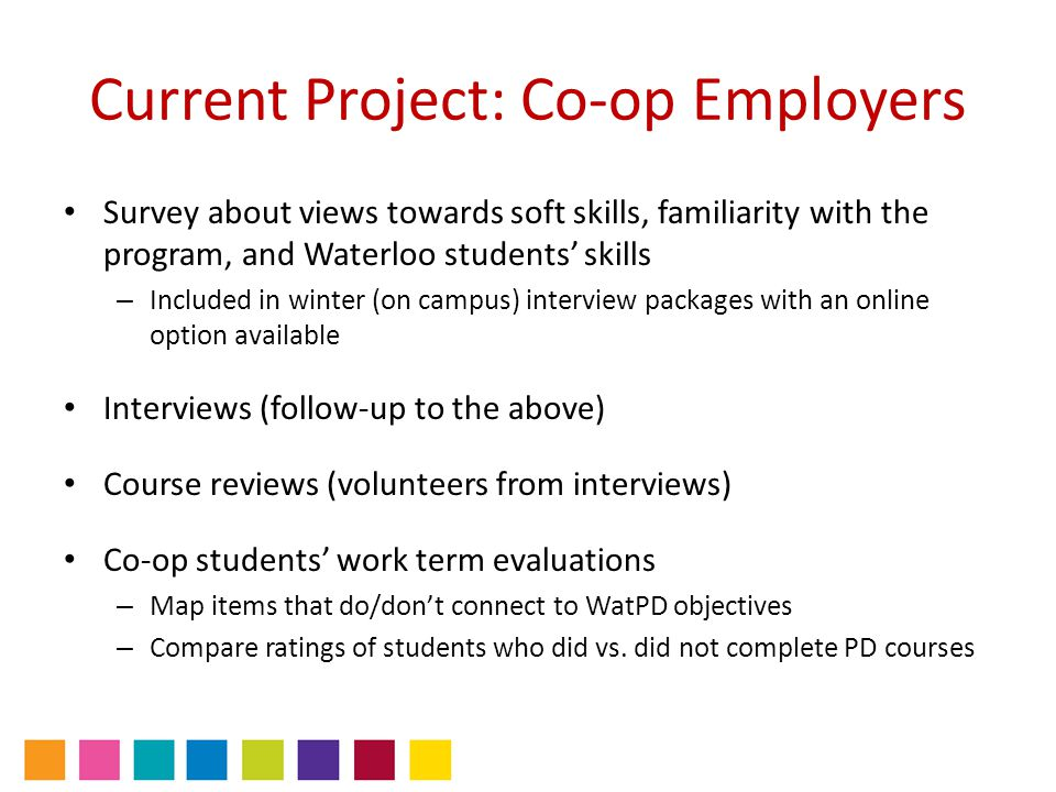 Current Project: Co-op Employers Survey about views towards soft skills, familiarity with the program, and Waterloo students' skills – Included in win