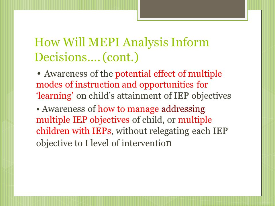 How Will MEPI Analysis Inform Decisions…. (cont.) Awareness of the potential effect of multiple modes of instruction and opportunities for 'learning'