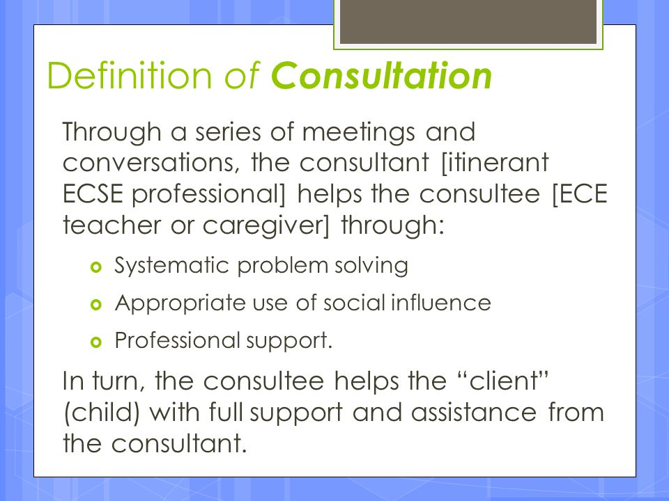 Progression to Partnership Successful consultation results in a professional partnership that affirms the competence and autonomy of both partners.