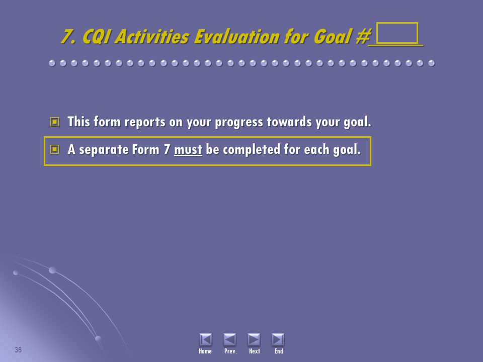 7. CQI Activities Evaluation for Goal #_____ This form reports on your progress towards your goal.