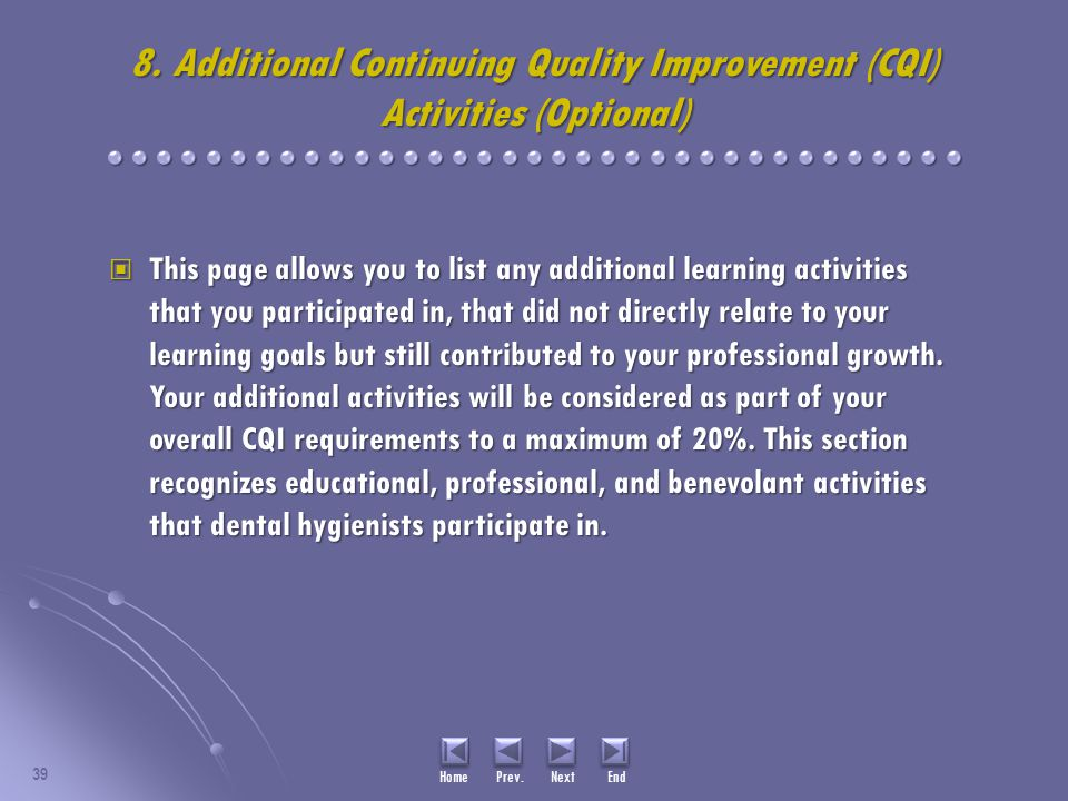 This page allows you to list any additional learning activities that you participated in, that did not directly relate to your learning goals but still contributed to your professional growth.