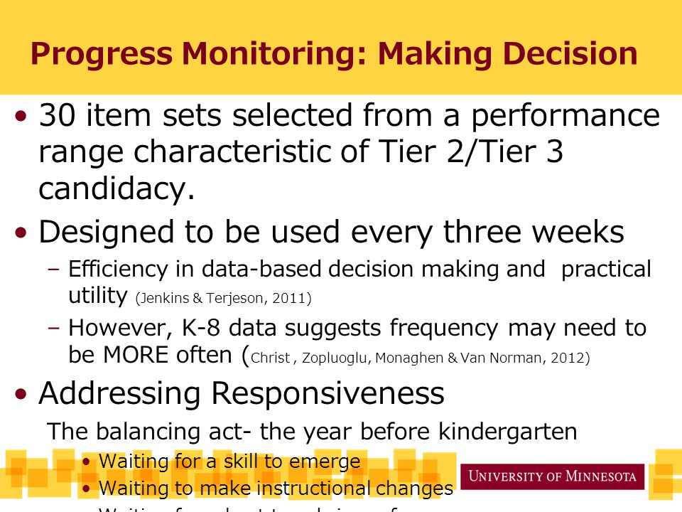 Progress Monitoring: Making Decision 30 item sets selected from a performance range characteristic of Tier 2/Tier 3 candidacy.